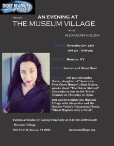 """Lecture and Ghost Hunt with """"The Paranormal Daughter"""", Alexandra Holzer @ Museum Village"""